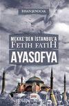 Mekke'den İstanbul'a Fetih Fatih Ayasofya