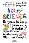 Asapscience: Dünyanın En Garip Sorularına, En Meşhur Söylentilerine ve Açıklanmamış Olaylarına Cevaplar (Ciltli)