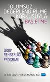 Olumsuz Değerlendirilme Korkusuyla Baş Etme Grup Rehberliği Programı