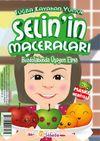 Buzdolabında Üşüyen Elma / Selin'in Maceraları
