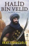 Halid Bin Velid & İslam'ın Kılıcı