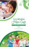 Çocukluğun Altın Çağı & 4-6 Yaş Eğitici Rehberi