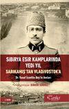 Sibirya Esir Kamplarında Yedi Yıl Sarıkamış'tan Vladivostok'a Dr. Yusuf İzzettin Bey'in Anıları