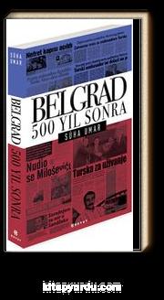 Belgrad & 500 Yıl Sonra