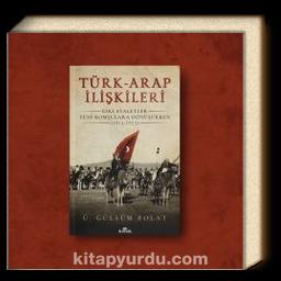 Türk-Arap İlişkileri & Eski Eyaletler Yeni Komşulara Dönüşürken (1914-1923)