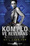 Komplo ve Reverans (Görgü Okulu İkinci Kitap)