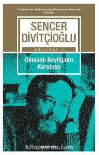 Osmanlı Beyliğinin Kuruluşu - Prof. Dr. Sencer Divitçioğlu pdf epub