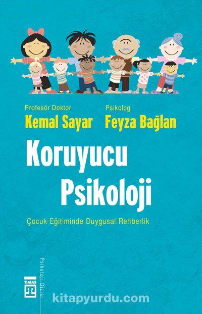 Koruyucu Psikoloji & Çocuk Eğitiminde Duygusal Rehberlik