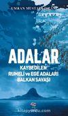 Adalar & Kaybedilen Rumeli ve Ege Adaları Balkan Savaşı