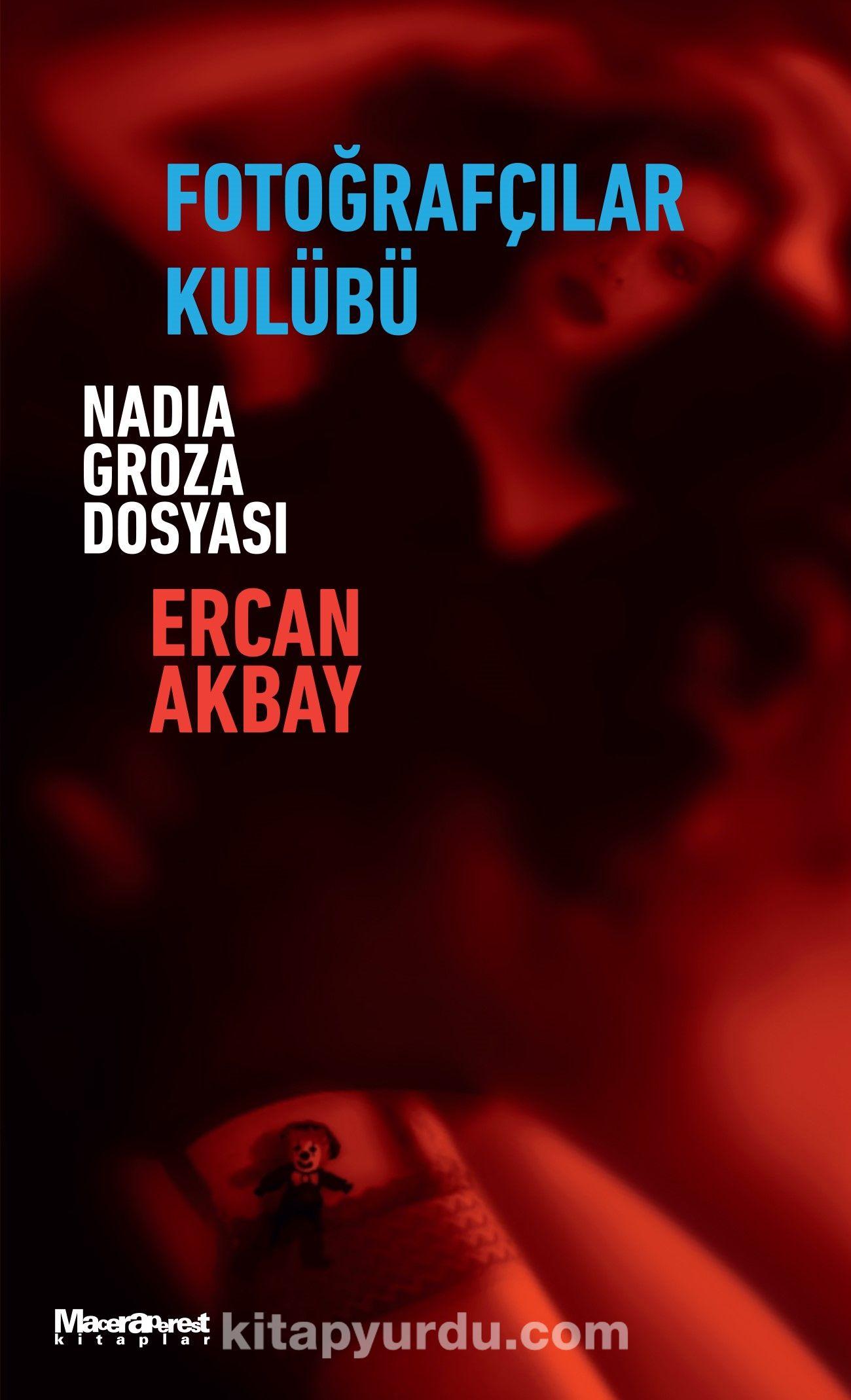 Fotoğrafçılar KulübüNadia Groza Dosyası - Ercan Akbay pdf epub