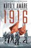 Kutü'l Amare 1916 & Olaylar, Hatıralar, Raporlar