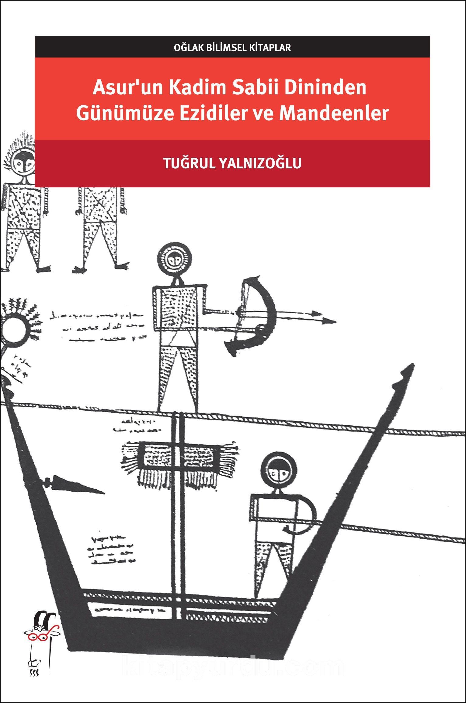 Asur'un Kadim Sabii Dininden Günümüze Ezidiler ve Mandeenler - Tuğrul Yalnızoğlu pdf epub