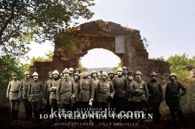 Gelibolu 1915 100 Yıl Sonra Yeniden - Murat Söylemez pdf epub
