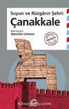 Suyun ve Rüzgarın Şehri: Çanakkale