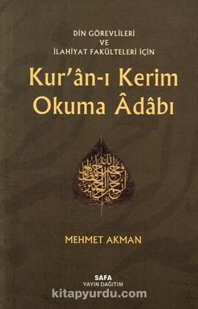 Din Görevlileri ve İlahiyat Fakülteleri İçin Kur'an-ı Kerim Okuma Adabı - Mehmet Akman pdf epub