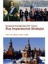 Novgorod Knezliği'nden XXI. Yüzyıla Rus İmparatorluk Stratejisi