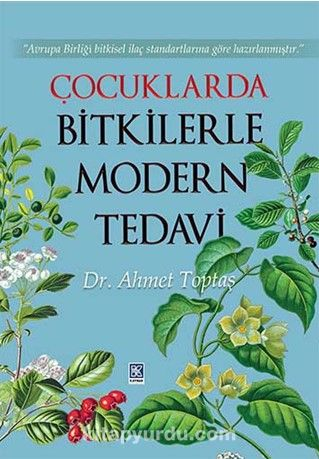 Çocuklarda Bitkilerle Modern Tedavi - Dr. Ahmet Toptaş pdf epub