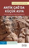 Antik Çağ'da Küçük Asya: Hititlerden Constantinus'a