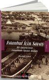 İstanbul İçin Savaş & Bir Gazetecinin Çanakkale Savaşı Anıları