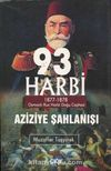 93 Harbi - Aziziye Şahlanışı
