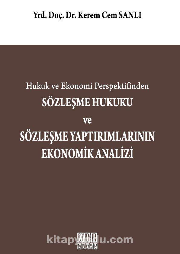Hukuk ve Ekonomi Perspektifinden Sözleşme Hukuku ve Sözleşme Yaptırımlarının Ekonomik Analizi - Dr. Kerem Cem Sanlı pdf epub