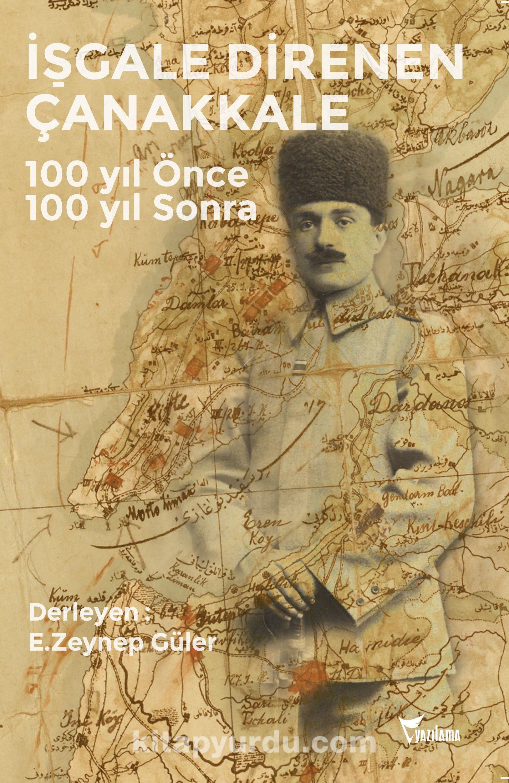 İşgale Direnen Çanakkale100 yıl Önce 100 yıl Sonra -  pdf epub