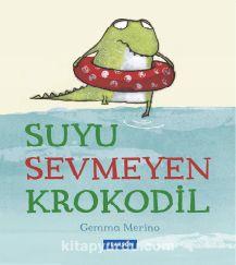 Suyu Sevmeyen Krokodil - Gemma Merino pdf epub