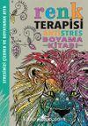 Renk Terapisi / Antistres Boyama Kitabı