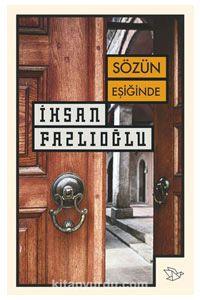 Sözün Eşiğinde - İhsan Fazlıoğlu pdf epub