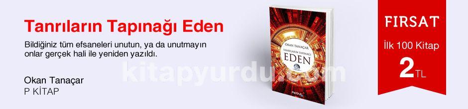 Fırsat ilk 100 kitap 2 TL - Okan Tanaçar - Tanrıların Tapınağı Eden
