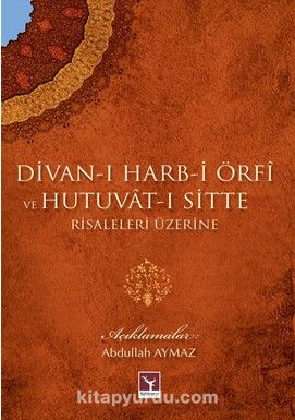 Divan-ı Harb-i Örfi ve Hutuvat-ı Sitte Risaleleri Üzerine - Abdullah Aymaz pdf epub