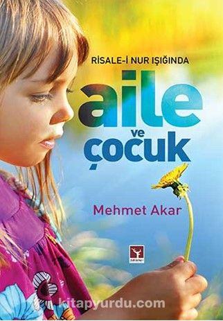 Risale-iNur Işığında Aile ve Çocuk - Mehmet Akar pdf epub