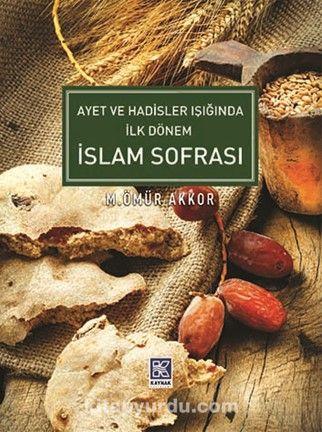 Ayet ve Hadisler Işığında İlk Dönem İslam Sofrası - M. Ömür Akkor pdf epub