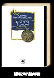 Osmanlı İmparatorluğu'nda Devlet ve Ekonomi (Ciltsiz)