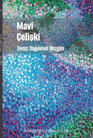 Mavi Çelişki - Deniz Dağdelen Düzgün pdf epub