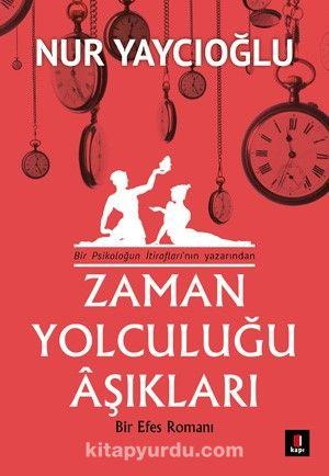Zaman Yolculuğu AşıklarıBir Efes Romanı - Nur Yaycıoğlu pdf epub