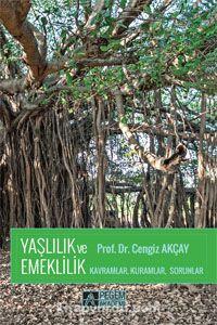 Yaşlılık ve EmeklilikKavramlar, Kuramlar, Sorunlar - Prof. Dr. R. Cengiz Akçay pdf epub