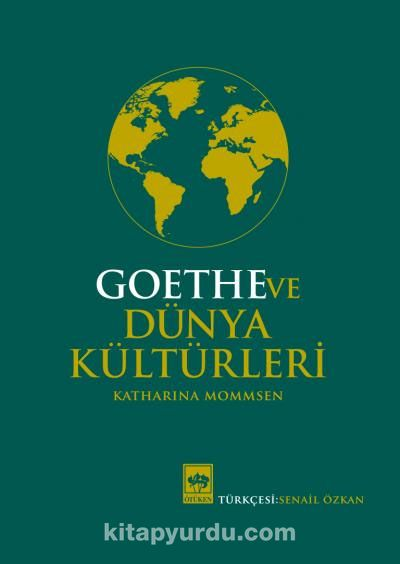 Goethe ve Dünya Kültürleri - Katharina Mommsen pdf epub