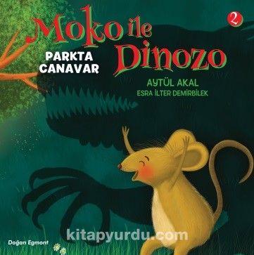 Moko ile Dinozo 2 / Parkta Canavar - Aytül Akal pdf epub