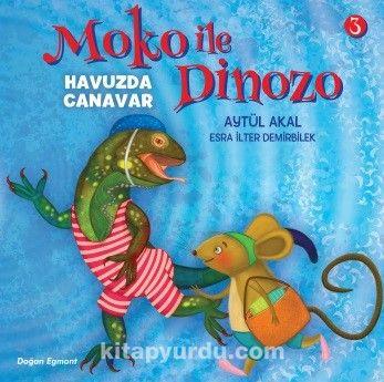 Moko ile Dinozo 3 / Havuzda Canavar - Aytül Akal pdf epub