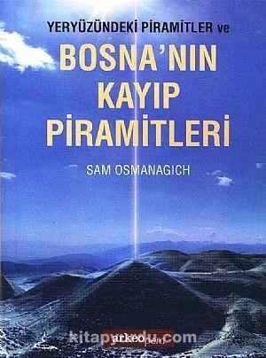 Yeryüzündeki Pramitler ve Bosna'nın Kayıp Piramitleri - Sam Osmanagich pdf epub