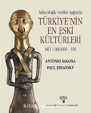 Arkeolojik Veriler Işığında Türkiye'nin En Eski Kültürleri MÖ 1.000.000-550 - Antonio Sagano pdf epub