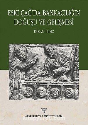 Eski Çağ'da Bankacılığın Doğuşu ve Gelişmesi - Erkan Ildız pdf epub