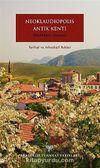 Neoklaudipolis Antik Kenti (Vezirköprü-Samsun) Tarihsel ve Arkeolojik Rehber