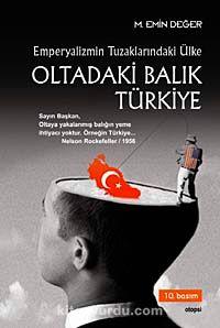 Emperyalizmin Tuzaklarındaki Ülke Oltadaki Balık Türkiye