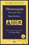 Dhammapada Gerçeğin Yolu & Buda Dedi ki... Buda'nın Öğretileri