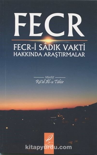 FecrFecr-i Sadık Vakti Hakkında Araştırmalar - Ra'id Al-u Tahir pdf epub