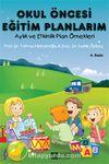 Okul Öncesi Eğitim Planlarım & Aylık ve Etkinlik Plan Örnekleri