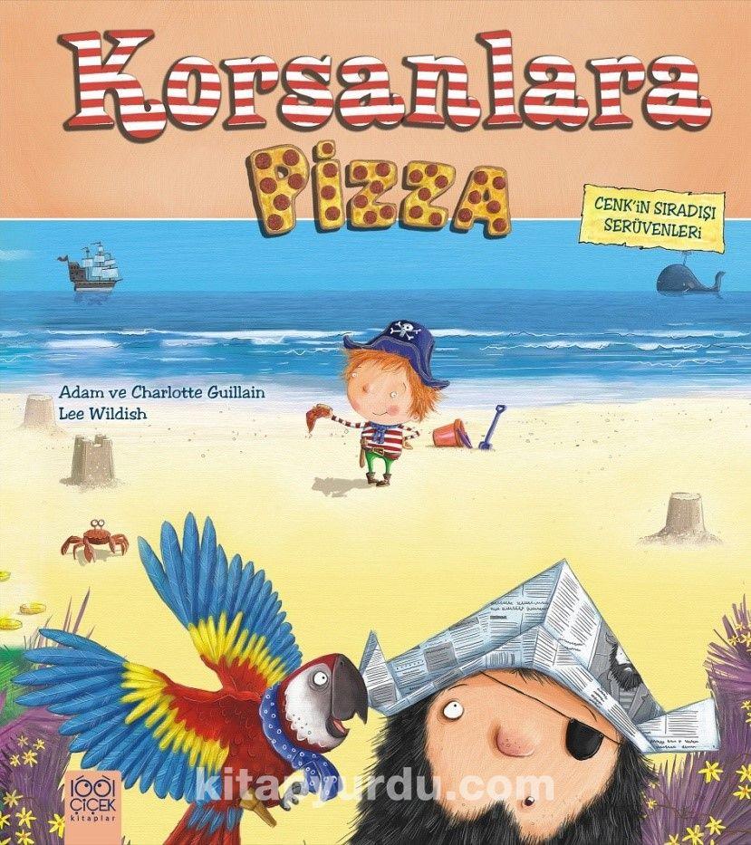 Korsanlara Pizza / Cenk'in Sıradışı Serüvenleri - Adam Guillain pdf epub