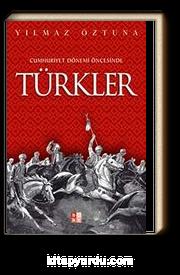 Cumhuriyet Dönemi Öncesinde Türkler